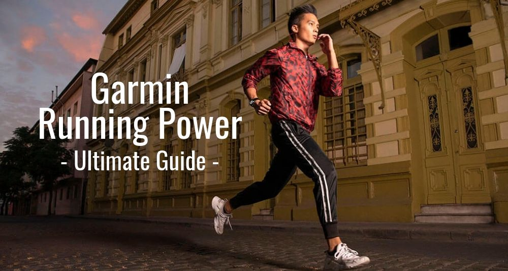 Garmin Running Power Ultimate Guide